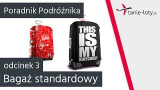 Bagaż podręczny i bagaż rejestrowany - Poradnik Podróżnika [odc. 3]