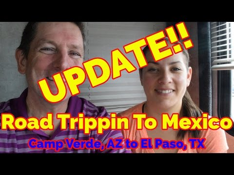 RV Living While Road Trippin To Mexico | Camp Verde, AZ to El Paso, TX | VLOG 036