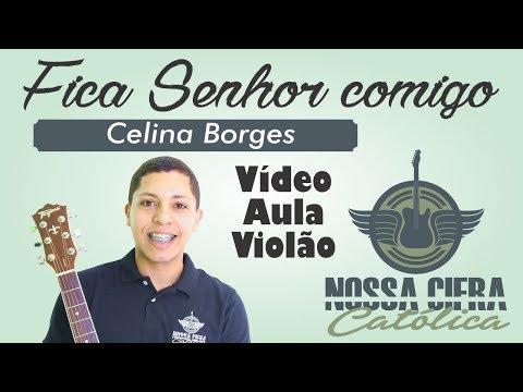 Fica Senhor comigo - Celina Borges (Vídeo Aula Violão)