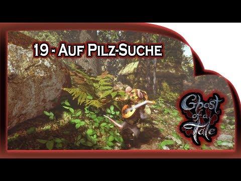 Ghost of a Tale  ???? 19 - Auf Pilz-Suche    Gameplay German Deutsch RPG