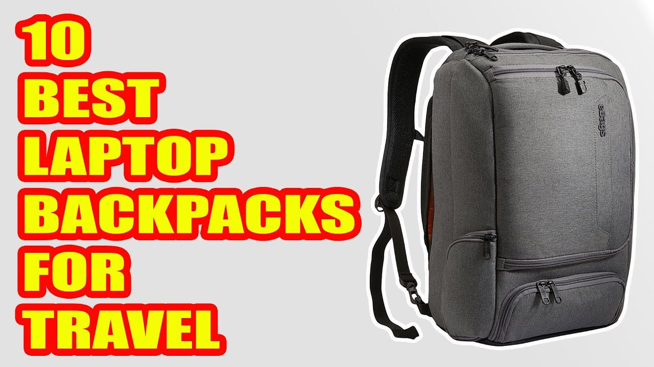 10 Best Laptop Backpacks for Travel 2018
