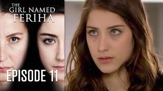 The Girl Named Feriha - Episode 11