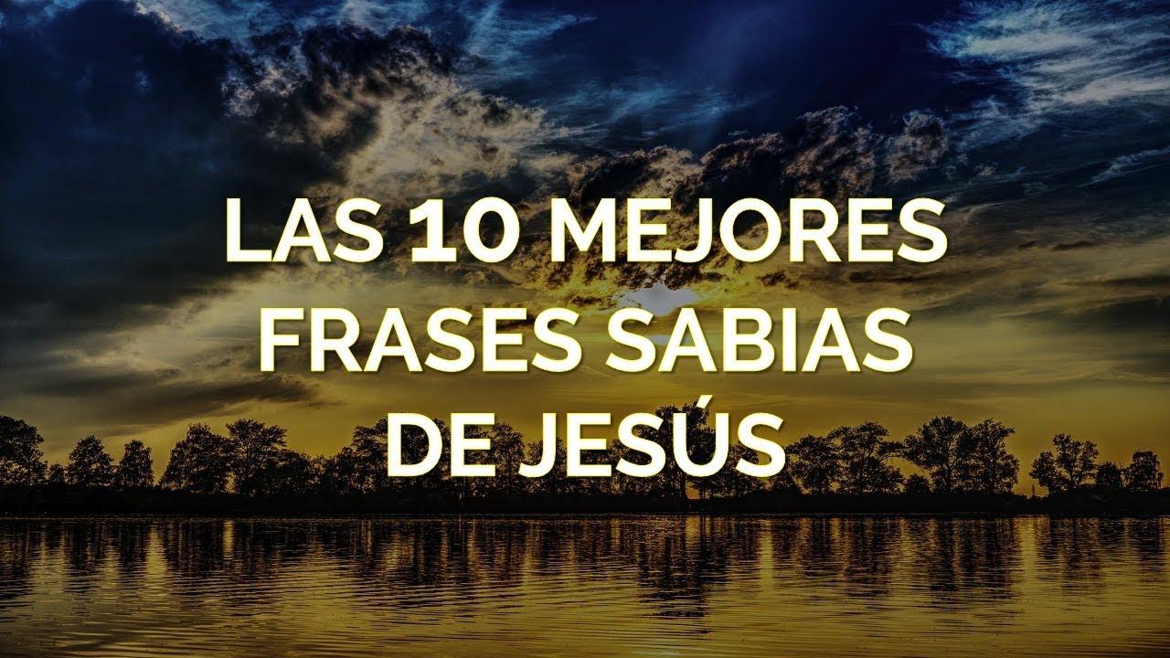 Las 10 Mejores Frases Sabias De Jesús