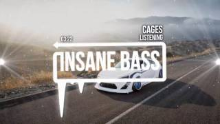 Cages - Listening (Bass Boosted)