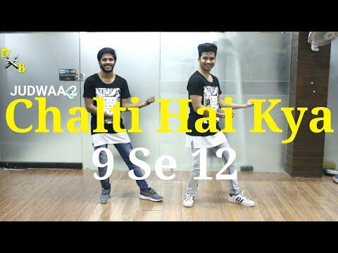 Chalti Hai Kya 9 Se 12 Dance Choreography...