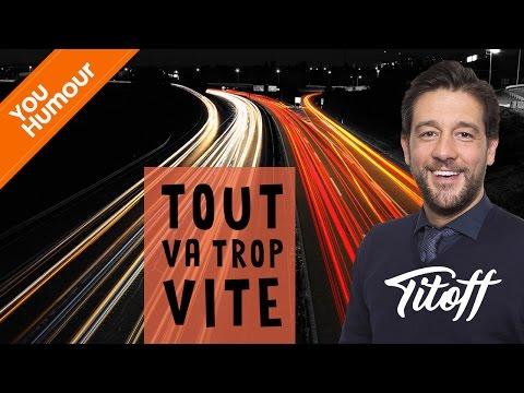TITOFF - Tout va trop vite