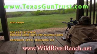 "Texas NFA Gun Trust:  Patriot Ordnance Factory (POF) P-416 18"" with TBAC 223P-1 at 600 yards"