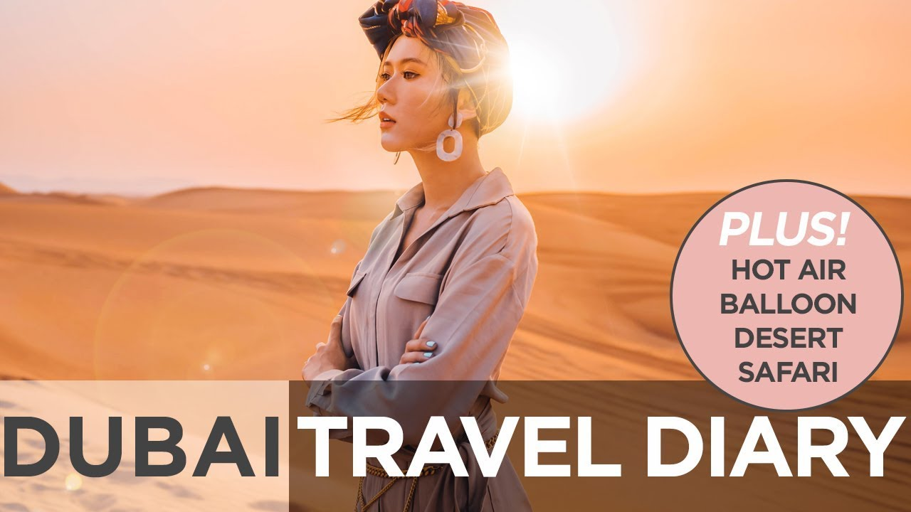 Dubai Travel Diary (Desert Safari, Hot Air Balloon) | Camille Co