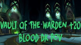 Mythic +20 Vault of the Warden Blood Death Knight POV Patch 7.3