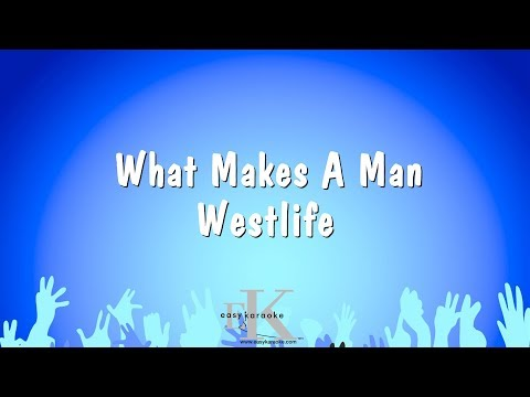 what-makes-a-man---westlife-(karaoke-version)