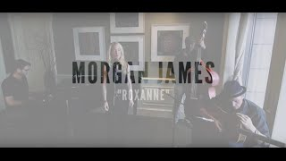 Roxanne - The Police (Morgan James Cover)