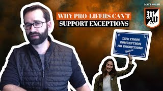 Why Pro-Lifers Can't Support Rape Exceptions | The Matt Walsh Show Ep. 261