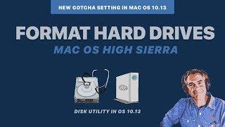 High Sierra 10.13: Format External Hard Drives
