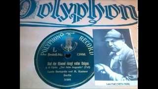 Lucie Bernardo, Max Kuttner im Duett: Und der Himmel hängt voller Geigen (Aufn. 1912)