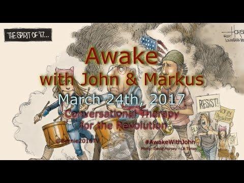 Awake With...John & Markus - March 24th, 2017
