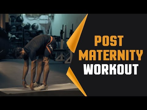 How to do Post Maternity Workout?
