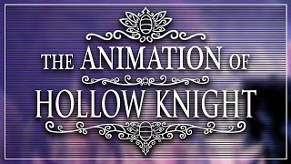 The Animation of Hollow Knight