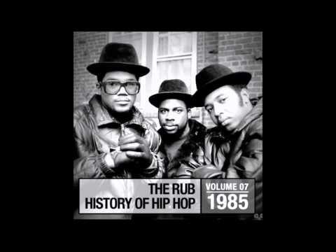 The Rub - Hip-Hop History Volume 7: 1985