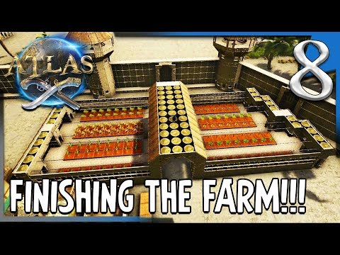 FINISHING THE FARM! | Atlas Sailvation Multiplayer Gameplay/Let's Play E8