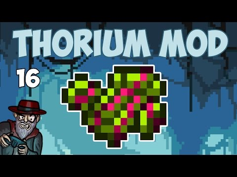 Terraria # 16 MY BIGGEST CLUTCH - 1.3.4 Thorium Mod Let's Play