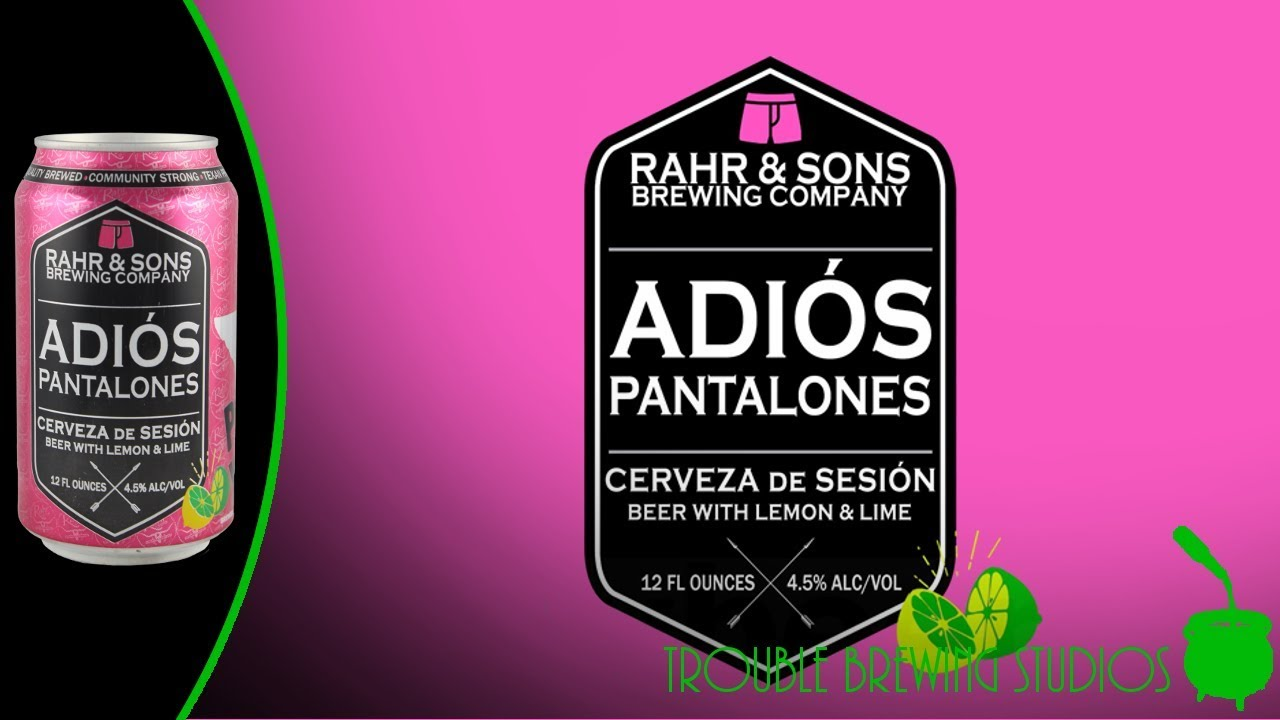 Rahr And Sons Adios Pantalones Youtube