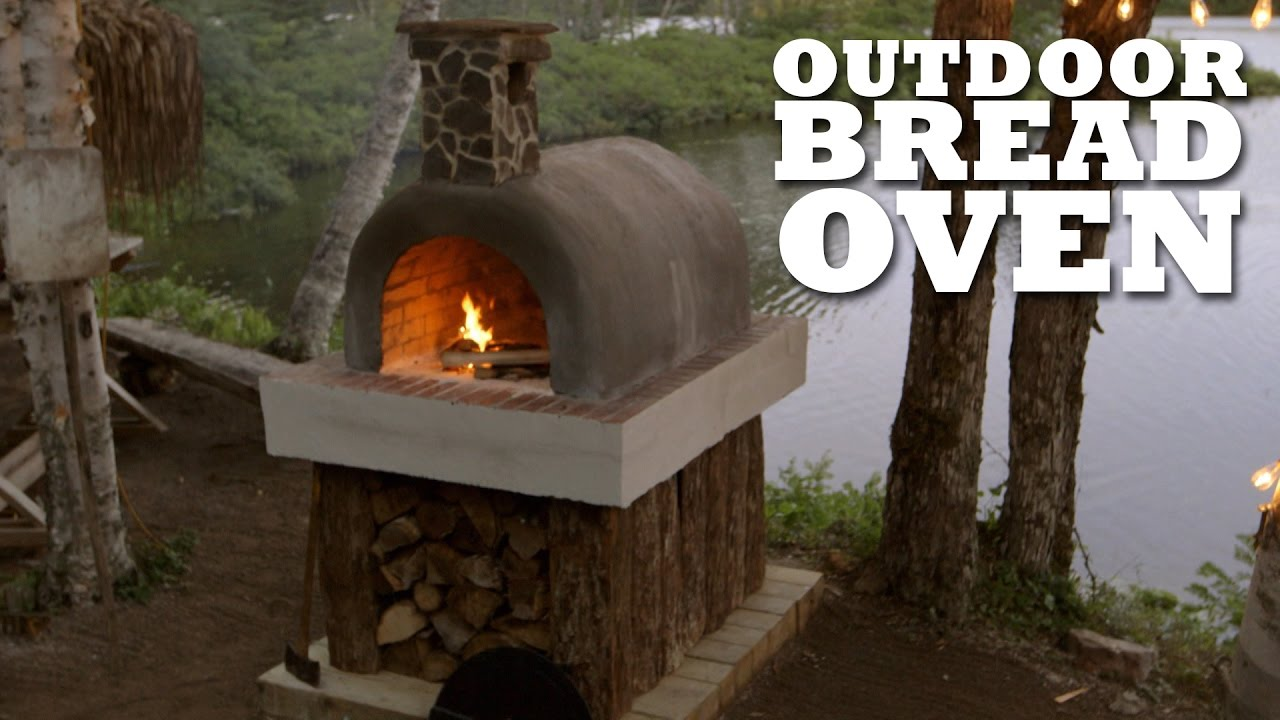 We Made An Outdoor Bread Oven Brojects The Webisodes
