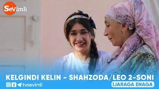 Келгинди келин - Шахзода / Лео 2-сони | Kelgindi kelin - Shahzoda / Leo 2-soni #Kelgindikelin