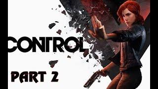 CONTROL - Gameplay Walkthrough Full Game - Part 2