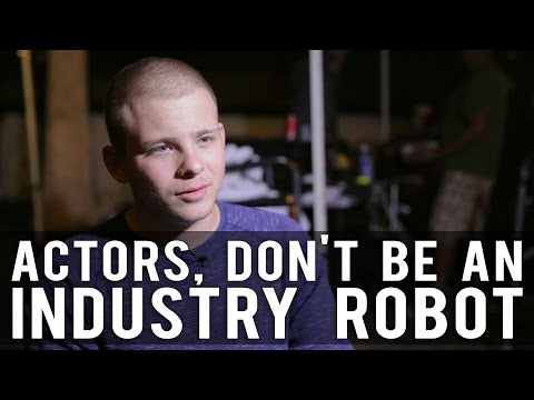 Actors, Don't Be An Industry Robot by Jonathan Lipnicki