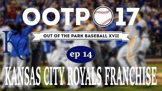 Out of the Park Baseball 17: Kansas City Royals Franchise [Ep 14]