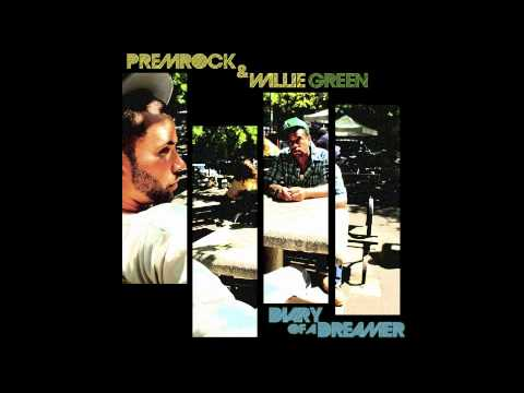"""PremRock & Willie Green- """"Diary of a Dreamer"""""""