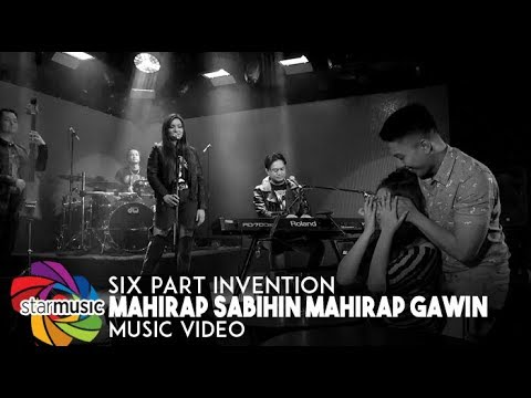 Six Part Invention - Mahirap Sabihin Mahirap Gawin
