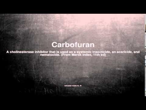 Medical vocabulary: What does Carbofuran mean