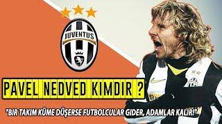 Pavel Nedved'in Hikayesi | Bir Takım Küme Düşerse Futbolcular Gider, Adamlar Kalır!