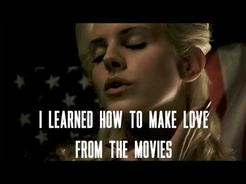 Lana Del Rey – I Learned How To Make Love From The Movies