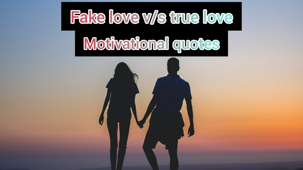 Fake love vs True love - Motivational quotes | Whatsapp