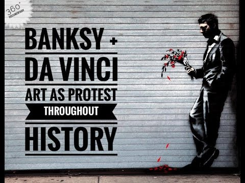 Banksy + Da Vinci: Art as Protest throughout History (360° Degree Documentary) | Place + Time