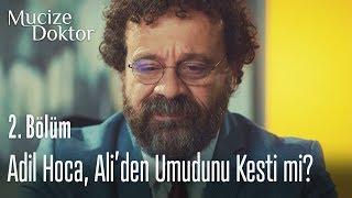 Adil Hoca, Ali'den umudunu kesti mi? - Mucize Doktor 2. Bölüm