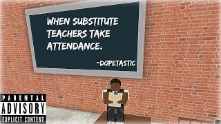 When Substitute Teachers Take Attendance[ROBLOX]