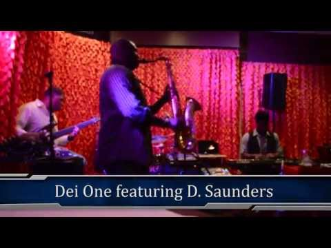 Dei One featuring D Saunders (Mac Magee on Sax)