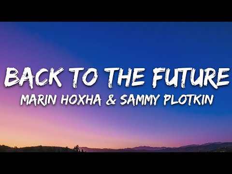 Marin Hoxha Sammy Plotkin - Back To The Future 7clouds Release