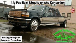 The 1997 F350 Ford Centurion Gets Semi Wheels : Lonestar Prep! We broke something!