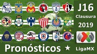 Pronósticos Jornada 16 LigaMx Clausura 2019 | G⚽️L