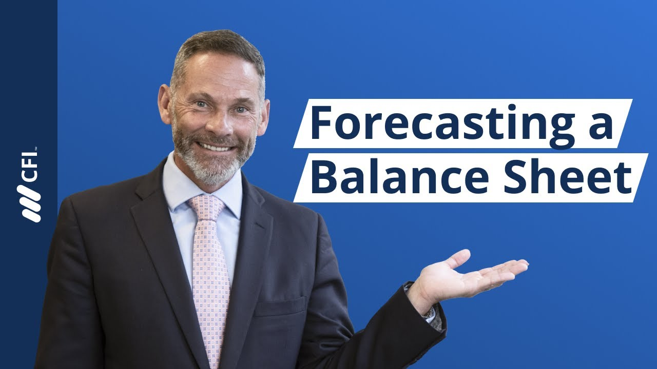 Balance Sheet Forecast - Projecting Balance Sheet Line Items
