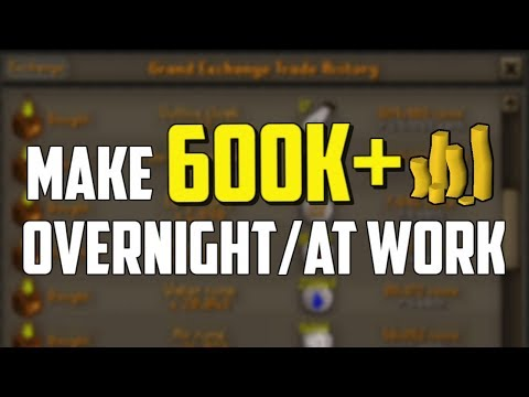 OSRS- Make 600K + Over Night / At Work Every Day! EASY Oldschool Runescape Money Making Guide