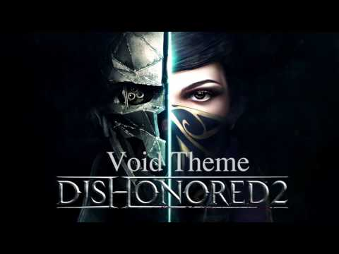 Dishonored 2 OST - Void Theme
