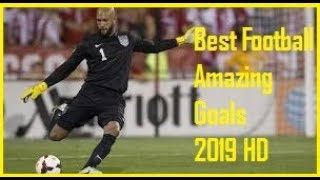 Best Football Amazing Goals 2019 HD
