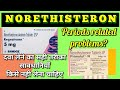 Norethisterone tablets( in hindi) A unique drug...uses side effects & warning