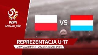 U-17: Polska - Luksemburg - Na żywo