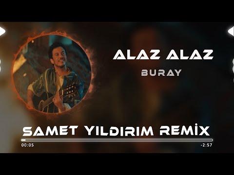 Buray - Alaz Alaz ( Samet Yıldırım Remix )